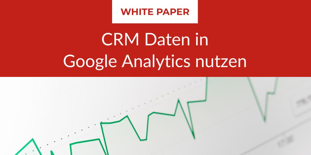 e-dialog Whitepaper CRM Daten in Google Analytics